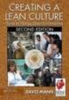 Creating a Lean Culture Tools to Sustain Lean Conversions - D Mann