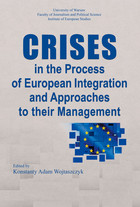 Crises in the Process of European Integration and Approaches to their Management - Konstanty Adam Wojtaszczyk