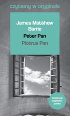 Peter Pan / Piotruś Pan - James Matthew Barrie