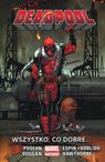 Deadpool Tom 9: Wszystko co dobre - Brian Posehn, Gerry Duggan, Scott Koblish, Mike Hawthorne, Salva Espin