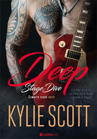 Deep. Stage Dive - Kylie Scott