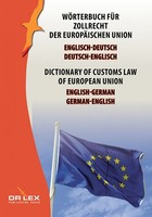 Dictionary of customs law of European Union German-English English-German - Piotr Kapusta