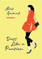 Dress Like a Parisian - Alois Guinut