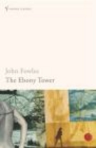 Ebony Tower - John Fowles