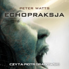 Echopraksja - mp3 - Peter Watts