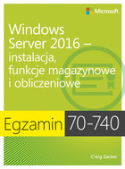 Egzamin 70-740: Windows Server 2016 - Craig Zacker