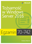 Egzamin 70-742: Tożsamość w Windows Server 2016 - Andrew Warren