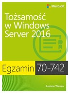 Egzamin 70-742: Tożsamość w Windows Server 2016 - pdf - Andrew Warren