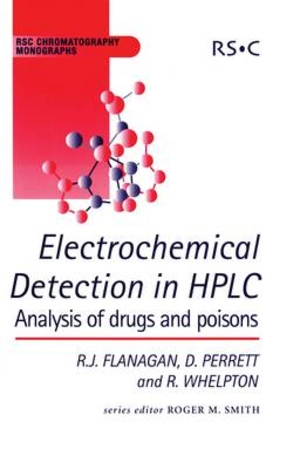 Electrochemical Detection in HPLC Analysis of Drugs & Poison