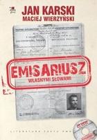 Emisariusz. Własnymi słowami + CD Jan Karski - Jan Karski