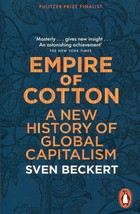 Empire of Cotton A New History of Global Capitalism - Sven Beckert