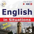 English in Situations. 1-3 - New Edition: A Month in Brighton + Holiday Travels + Business English: (47 Topics - Proficiency level: B1-B2 - Listen & Learn) - mp3