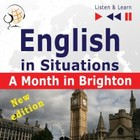English in Situations - Listen & Learn: A Month in Brighton - New Edition (16 Topics - Proficiency level: B1) - mp3 - Dorota Guzik, Joanna Bruska