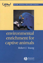 Environmental Enrichment for Captive Animals - Robert J. Young