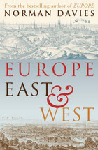 Europe East and West - Norman Davies