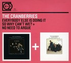 Everybody Else Is Doing It So Why Can`t We / No Need To Argue - The Cranberries
