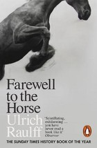 Farewell to the Horse - Ulrich Raulff