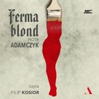 Ferma blond - mp3 - Piotr Adamczyk