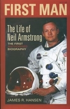 First Man The life of Neil Armstrong - James R. Hansen