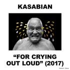 For Crying Out Loud (Deluxe Edition) - Kasabian