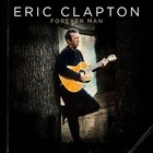 Forever Man - Eric Clapton