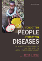 Forgotten People, Forgotten Diseases - Peter J. Hotez