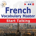 French Vocabulary Master: Start Talking (30 Topics at Elementary Level: A1-A2 – Listen & Learn) - mp3