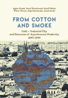 From Cotton and Smoke: Łódź - Industrial City and Discourses of Asynchronous Modernity 1897-1994 - mobi, epub, pdf