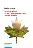 From the Vistula to the Canadian Great Lakes - Lucjan Krause