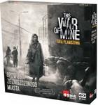 Galakta Gra This War of Mine - Opowieści ze zniszczonego miasta