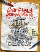 Garfield from the Trash Bin - Rescued Rejects and Outrageous Outtakes - Jim Davis, Brett Koth, Mark Acey, Scott Nickel