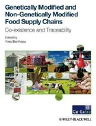 Genetically Modified and Non-Genetically Modified Food Supply Chains - Yves Bertheau, John Davison