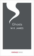 Ghosts - M. R. James