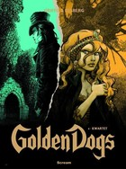Golden Dogs - Stephen Desberg, Griffo