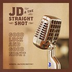 Good Luck and Good Night (vinyl) - JD & The Straight Shot