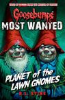 Goosebumps: Most Wanted: Planet of the Lawn Gnomes - R. L. Stine