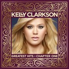 Greatest Hits - Chapter One (Deluxe Edition) - Kelly Clarkson
