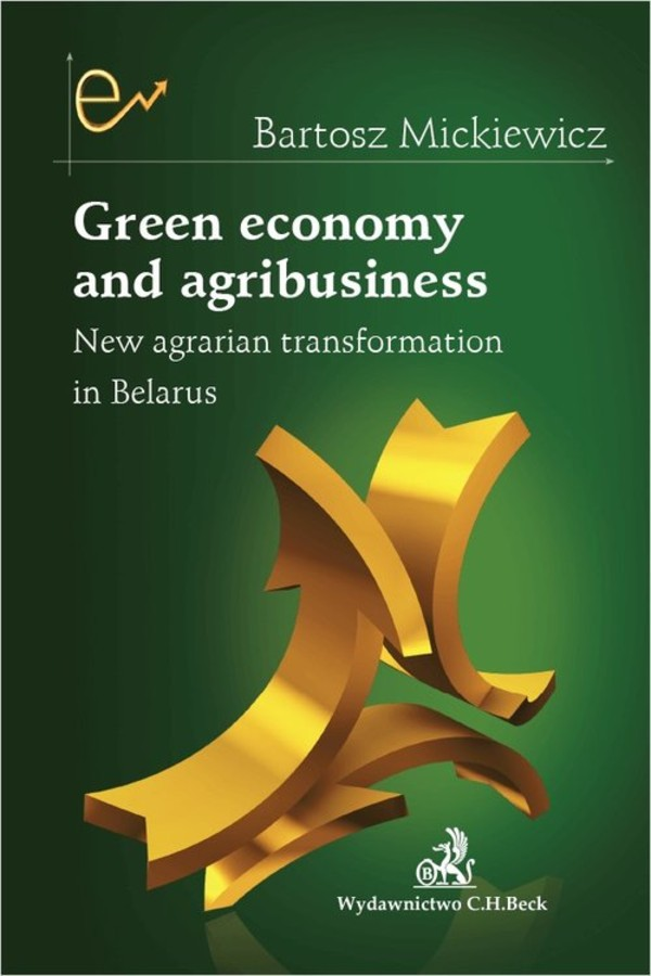Green economy and agribusiness New agrarian transformation in Belarus