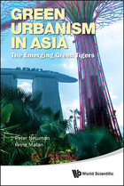 Green Urbanism in Asia - Peter Newman, Anne Matan