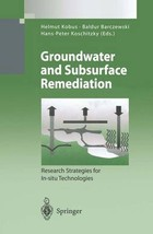 Groundwater and Subsurface Remediation - Helmut Kobus, Baldur Barczewski, Hans-Peter Koschitzky