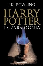 Harry Potter i Czara Ognia Tom 4. sagi Harry Potter
