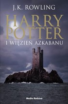 HARRY POTTER I WIĘZIEŃ AZKABANU Tom 3. sagi Harry Potter