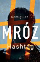 Hashtag (miękka) książka Remigiusz Mróz