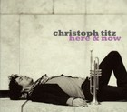 Here & Now - Christoph Titz