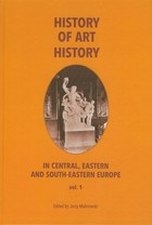 History of art history in central eastern and south-eastern Europe vol. 1 - pdf - Jerzy Malinowski
