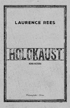 Holokaust. Nowa historia - Laurence Rees