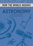 How the World Works Astronomy - Anne Rooney