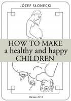 How to make a healthy and happy children - mobi, epub