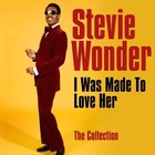 I Was Made To Love Her: The Collection - Stevie Wonder