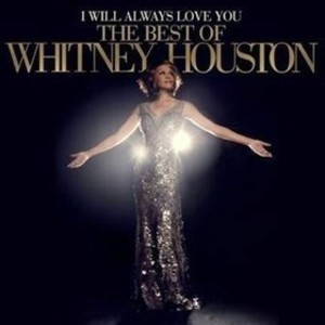 I Will Always Love You. The Best of Whitney Houston